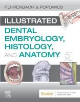 Illustrated Dental Embryology, Histology, and Anatomy 5th Revised edition