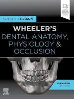 Wheeler's Dental Anatomy, Physiology and Occlusion 11th Revised edition