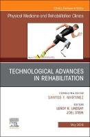 Technological Advances in Rehabilitation, An Issue of Physical Medicine and   Rehabilitation Clinics of North America