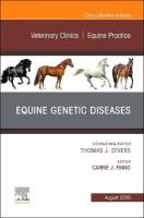 Equine Genetic Diseases, An Issue of Veterinary Clinics of North America:   Equine Practice