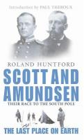 Scott And Amundsen: The Last Place on Earth New edition