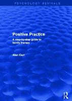 Positive Practice: A Step-by-Step Guide to Family Therapy