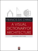 Visual Dictionary of Architecture, Second Edition 2nd Edition