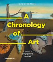 Chronology of Art: A Timeline of Western Culture from Prehistory to the Present