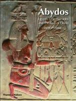 Abydos: Egypt's First Pharaohs and the Cult of Osiris