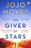 Giver of Stars: Fall in love with the enchanting Sunday Times bestseller from the author of   Me Before You