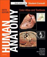 Human Anatomy, Color Atlas and Textbook: With Student Consult Online Access 6th Revised edition