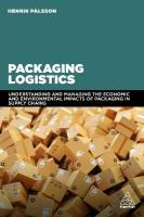 Packaging Logistics: Understanding and managing the economic and environmental impacts of   packaging in supply chains