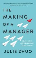 Making of a Manager: What to Do When Everyone Looks to You