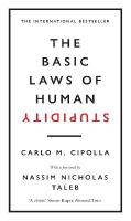 Basic Laws of Human Stupidity: The International Bestseller