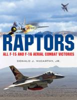 Raptors: All F-15 and F-16 Aerial Combat Victories