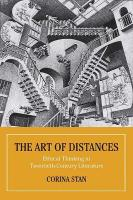 Art of Distances: Ethical Thinking in Twentieth-Century European Literature