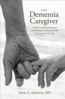Dementia Caregiver: A Guide to Caring for Someone with Alzheimer's Disease and Other   Neurocognitive Disorders
