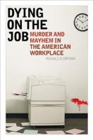 Dying on the Job: Murder and Mayhem in the American Workplace