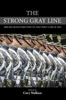 Strong Gray Line: War-time Reflections from the West Point Class of 2004