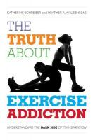 Truth About Exercise Addiction: Understanding the Dark Side of Thinspiration