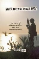 When the War Never Ends: The Voices of Military Members with PTSD and Their Families Reprint