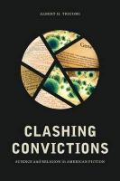 Clashing Convictions: Science and Religion in American Fiction
