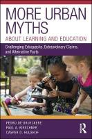 More Urban Myths About Learning and Education: Challenging Eduquacks, Extraordinary Claims, and Alternative Facts