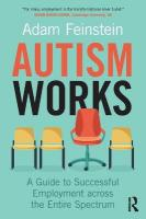 Autism Works: A Guide to Successful Employment across the Entire Spectrum