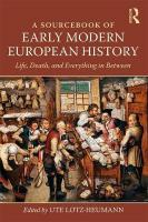 Sourcebook of Early Modern European History: Life, Death, and Everything in Between