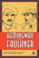 Hemingway and Faulkner in Their Time: As Seen by Others, as Seen by Themselves