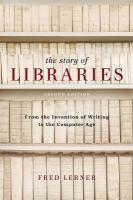 Story of Libraries: From the Invention of Writing to the Computer Age 2nd Revised edition