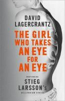 Girl Who Takes an Eye for an Eye: Continuing Stieg Larsson's Millennium Series