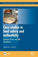 Case Studies in Food Safety and Authenticity: Lessons from Real-Life Situations