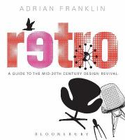 Retro: A Guide to the Mid-20th Century Design Revival 2nd Revised edition