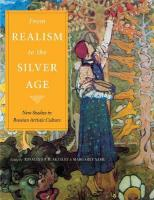 From Realism to the Silver Age: New Studies in Russian Artistic Culture