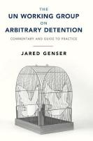 UN Working Group on Arbitrary Detention: Commentary and Guide to Practice