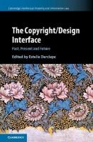 Cambridge Intellectual Property and Information Law: Past, Present and Future, The Copyright/Design Interface: Past, Present and Future