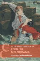 Cambridge Companions to Literature, The Cambridge Companion to English Melodrama