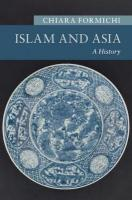 Islam and Asia: A History