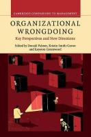 Cambridge Companions to Management, Organizational Wrongdoing: Key Perspectives and New Directions