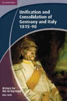 IB Diploma, History for the IB Diploma: Unification and Consolidation of Germany and   Italy 1815-90