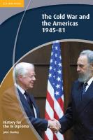 History for the IB Diploma: The Cold War and the Americas 1945-1981, History for the IB Diploma: The Cold War and the Americas 1945-1981