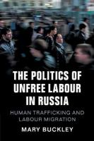 Politics of Unfree Labour in Russia: Human Trafficking and Labour Migration