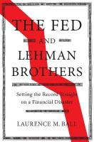 Fed and Lehman Brothers: Setting the Record Straight on a Financial Disaster, The Fed and Lehman Brothers: Setting the Record Straight on a Financial   Disaster