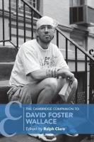 Cambridge Companions to Literature, The Cambridge Companion to David Foster Wallace