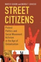 Cambridge Studies in Contentious Politics: Protest Politics and Social Movement Activism in the Age of Globalization, Street Citizens: Protest Politics and Social Movement Activism in the Age   of Globalization