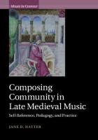 Composing Community in Late Medieval Music: Self-Reference, Pedagogy, and Practice, Composing Community in Late Medieval Music: Self-Reference, Pedagogy, and   Practice