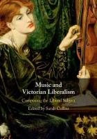 Music and Victorian Liberalism: Composing the Liberal Subject