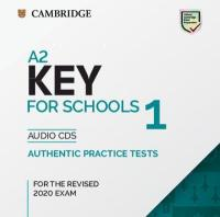 A2 Key for Schools 1 for the Revised 2020 Exam Audio CDs: Authentic Practice Tests, A2 Key for Schools 1 for the Revised 2020 Exam Audio CDs: Authentic   Practice Tests