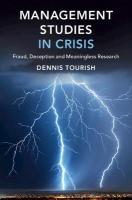 Management Studies in Crisis: Fraud, Deception and Meaningless Research