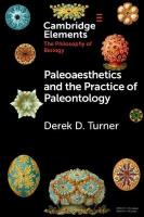 Paleoaesthetics and the Practice of Paleontology, Paleoaesthetics and the Practice of Paleontology
