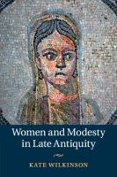 Women and Modesty in Late Antiquity