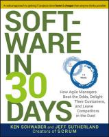 Software in 30 Days: How Agile Managers Beat the Odds, Delight Their Customers, and Leave Competitors in the Dust
