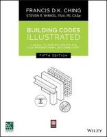 Building Codes Illustrated: A Guide to Understanding the 2015 International Building Code, Fifth Edition 5th Revised edition